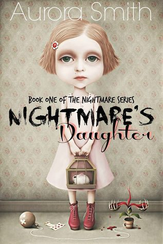 Nightmares Daughter Book One  by  Aurora Smith