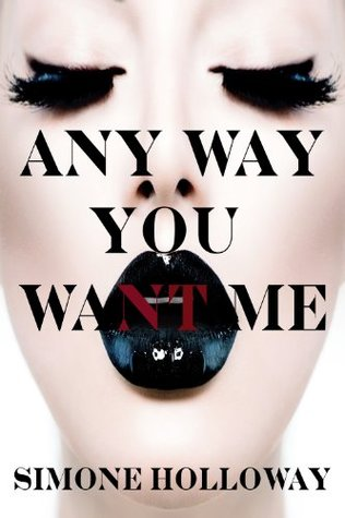 Any Way You Want Me:  by  Simone Holloway