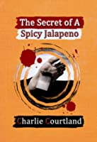 The Secret of A Spicy Jalapeno