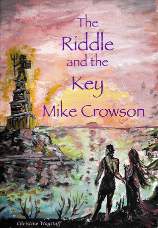 The Riddle and the Key Mike Crowson