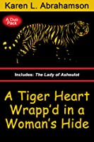 A Tiger Heart Wrapp'd in a Woman's Hide