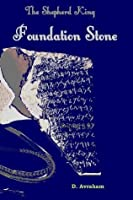 The Shepherd King, Book One: Foundation Stone