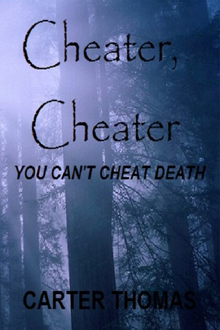 Cheater, Cheater  by  Carter Thomas
