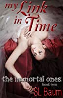 My Link in Time (The Immortal Ones - Book Two)