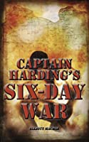 Captain Harding's Six-Day War