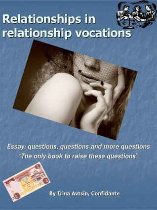 Relationships in relationship vocations (Part I)  by  Irina Avtsin