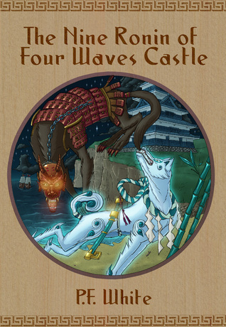The Nine Ronin of Four Waves Castle  by  P.F. White