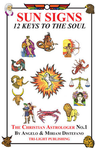 Sun Signs: 12 Keys to the Soul  by  Angelo Distefano and Miriam Distefano