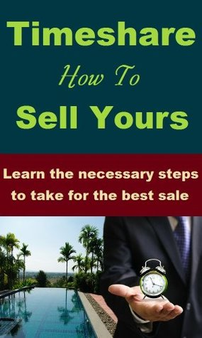 Timeshare - How To Sell Yours Robert Clarke