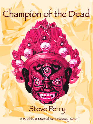 Champion of the Dead  by  Steve Perry