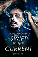 Swift is the Current (Drayton #3)
