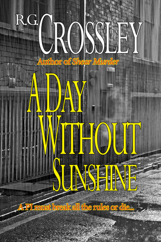 A Day Without Sunshine  by  R.G. Crossley