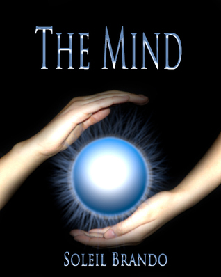 The Mind  by  Soleil Brando