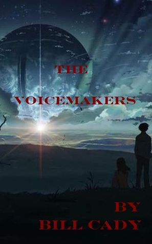 The Voicemakers  by  Bill Cady