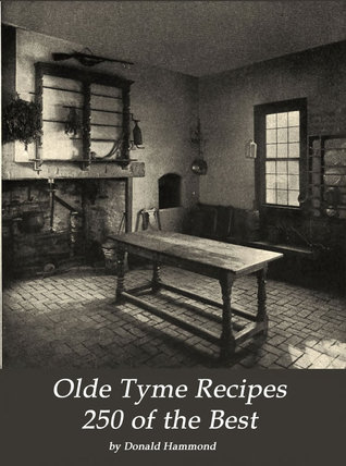 Olde Tyme Recipes 250 of the Best Donald Hammond