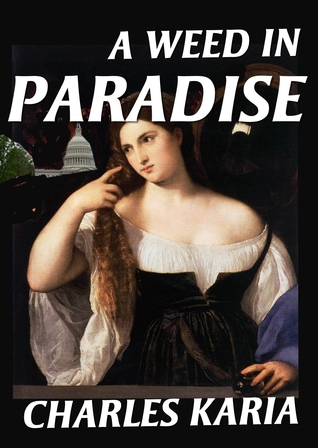 A Weed in Paradise  by  Charles Karia