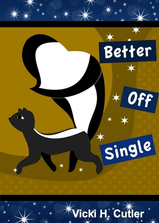 Better Off Single  by  Vicki H. Cutler