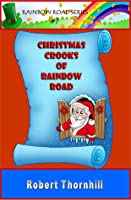 Christmas Crooks Of Rainbow Road