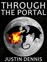 Through the Portal (Book One in the Through the Portal Trilogy)