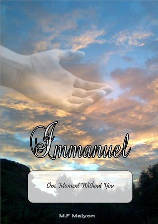 Immanuel: one moment without You  by  Michael Malyon