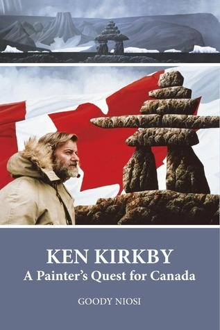 Ken Kirkby. A Painter's Quest for Canada  by  Libros Libertad Publishing