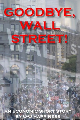 Goodbye, Wall Street! O-O Happiness