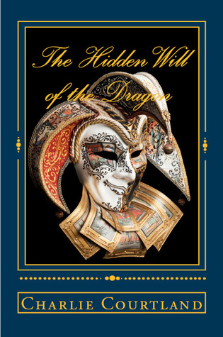 The Hidden Will of the Dragon  by  Charlie Courtland