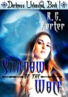 Shadow of the Wolf (Darkness Unleashed Book 1)