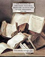 The Winning of the West, Volume One From the Alleghanies to the Mississippi