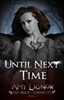 Until Next Time (The Angel Chronicles #1)