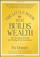 The Little Book That Builds Wealth: The Knockout Formula for Finding Great Investments (Little Books. Big Profits)