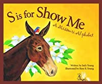 S is for Show Me: A Missouri Alphabet (Discover America State by State)