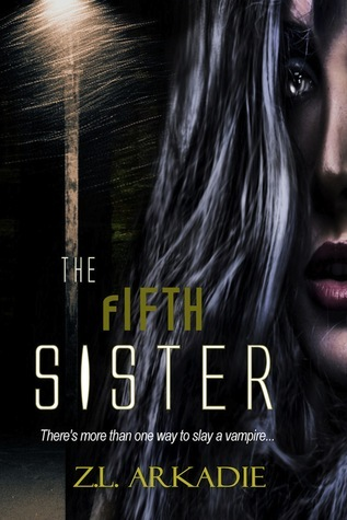 The Fifth Sister, A Vampire Romance (Parched, book 4)  by  Z.L. Arkadie