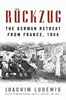 Ruckzug: The German Retreat from France, 1944