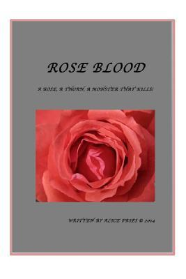Rose Blood: A Rose, a Thorn, a Monster That Kills Alice Fries