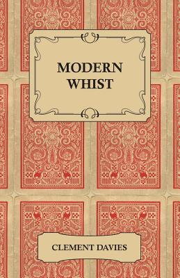 Modern Whist - Together with the Laws of Whist  by  Clement Davies