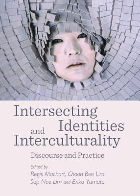 Intersecting Identities and Interculturality: Discourse and Practice Lim Choon Bee