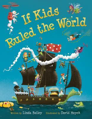 If Kids Ruled the World  by  Linda Bailey