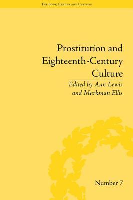 Prostitution and Eighteenth-Century Culture: Sex, Commerce and Morality  by  Ann Lewis