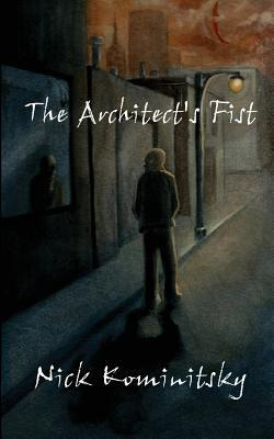 The Architects Fist: Book One of Cains Web  by  Nick Kominitsky