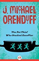 The Pot Thief Who Studied Escoffier (The Pot Thief Mysteries, 4)