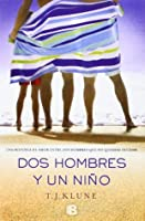 Dos hombres y un niño (Bear, Otter, and the Kid, #1)