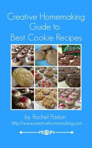 Creative Homemaking Guide to Best Cookie Recipes Rachel Paxton