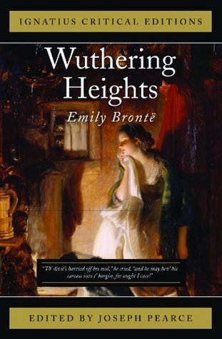 Wuthering Heights: Ignatius Critical Editions Emily Brontë