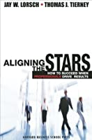 Aligning the Stars: How to Succeed When Professionals Drive Results