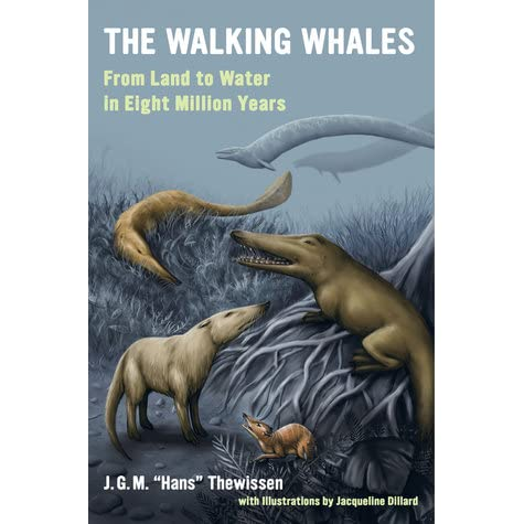 The Walking Whales: From Land to Water in Eight Million Years - Johannes G M Thewissen