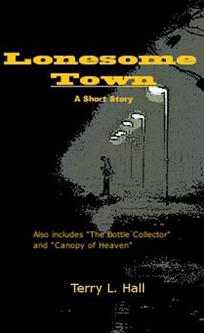 Lonesome Town - 3 Short Stories  by  Terry L. Hall