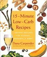 15 Minute Low Carb Recipes: Instant Recipes For Dinners, Desserts, And More!