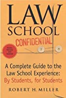 Law School Confidential, Revised: A Complete Guide to the Law School Experience: By Students, for Students