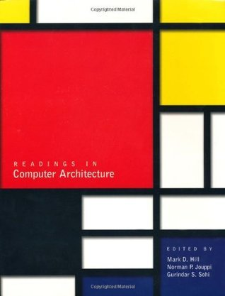 Readings In Computer Architecture  by  Mark Hill